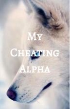 My Cheating Alpha (On Hold) by IdkFortune