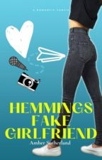 Hemmings Fake Girlfriend || Luke Hemmings ✔️ by amber_no3l