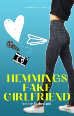Hemmings Fake Girlfriend || Luke Hemmings  by amber_no3l