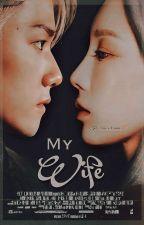 رواية : زوجتي | MY WIFE by LadyEva1