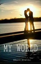 MY WORLD  by Auro_aiello