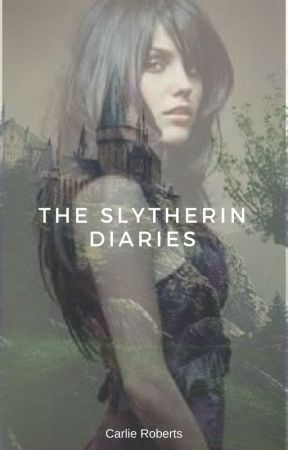 The Slytherin Diaries by CarlieRoberts