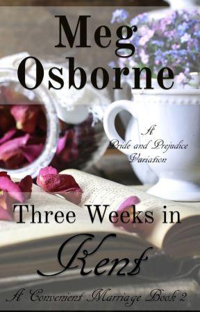 Three Weeks in Kent by megosbornewrites