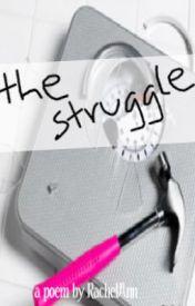 The Struggle by RachelAnn08642