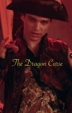 The Dragon Curse // Harry Hook Fan Fiction (discontinued) by 2Theamateurwriter6
