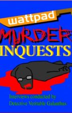 The Wattpad Murderer Inquests: Who Killed Michael Mortuus? by VeritableGalanthus