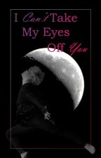 I Can't Take My Eyes  Off You 《YM》 by RosieeNaves