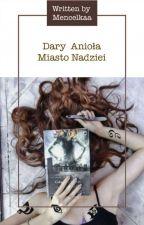 Dary Anioła -Twoja Historia ✔ by Mencelkaa