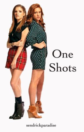 One Shots ~ Bechloe ~ by sendrickparadise