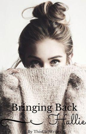 Bringing Back Hallie by ThisGirlWrites