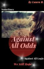 Against All Odds by AtomicKitten666