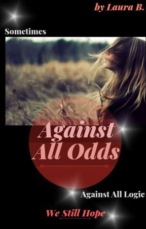 Against All Odds - 6  It's just the place that changes, the