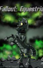 Fallout: Equestria by Kkat (Wattpad Upload) by Spoofy