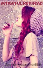 Vengeful Redhead ~ (Shameless) by DebbixRose