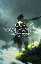 Our Royal Awards Voting Book by OurRoyalAwards