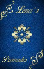 Lena's premades by Cacciatricediamore