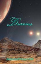 Dreams by AwesomePossum1414