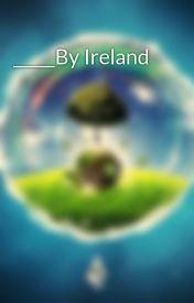 _____By Ireland by rainbowbook3