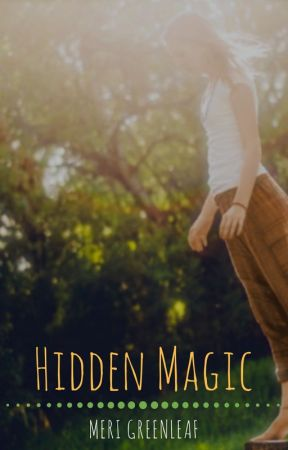 Hidden Magic by MeriGreenleaf