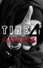 Time 4 Revenge by Schrijfster300
