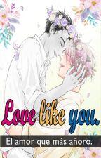 Love like you. by Mazeni12