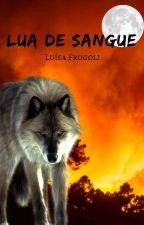 Lua de Sangue by jaypelt