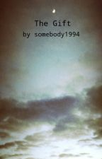 The Gift by somebody1994