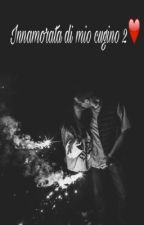 Innamorata di mio cugino 2❤️ by VittoriaTurci6