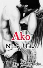 Ako Nalang Ulit.. (On hold) by whiskychuchu
