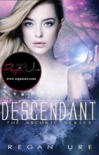 Descendant - Archaic #3 (Sample of Published Book) by ReganUre