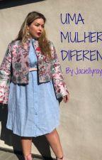 Uma mulher diferente by Jaciellyrayanne