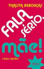 Fala Sério, Mãe!  by KellyWinchester17
