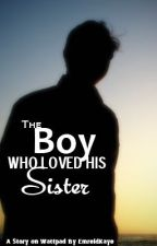 The Boy Who Loved His Sister by hoshido