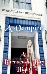 A vampire at Barracuda Bay High ! by moon_cross98