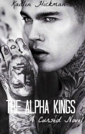 The Alpha Kings (A Cursed Novel) by kaitlinhickman