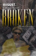 Broken || A.A Fanfic  COMPLETED by yumgucci
