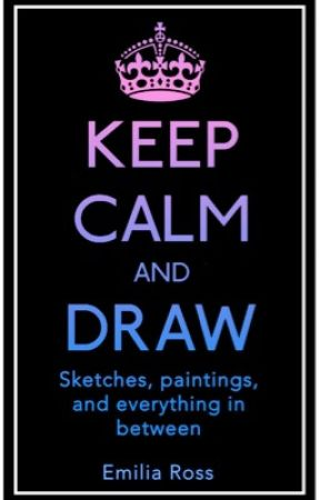 Keep Calm and Draw || Art Archive by Kehanni
