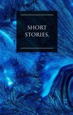 short stories. by morganklukens