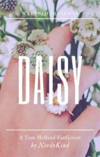 Daisy (Tom Holland FanFiction) by NerdyKind