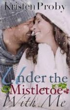 UNDER THE MISTLETOE WITH ME (VOL. 1,5) by newjules
