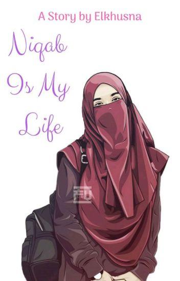 Niqab Is My Life [END] Aulia Khusna Wattpad