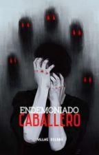 Endemoniado Caballero (Yaoi/Gay) by _DrawingLover_
