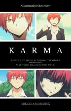 K A R M A || Fanfiction || Assassination Classroom by MikaelaAkabanex