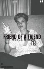 Friend of a friend || Reece Bibby by bibbysmedicine