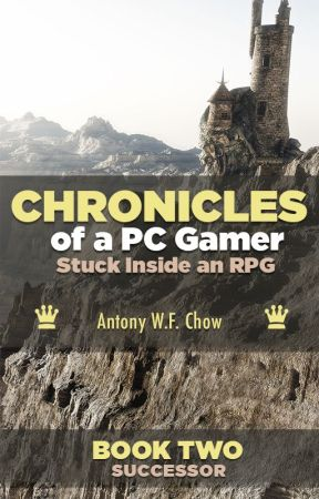 CHRONICLES of a PC Gamer Stuck Inside an RPG (Book Two: Successor) by Puppychownyc