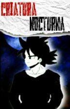 Criatura Nocturna. [KakaVege] by AlienGalleto-