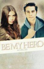 Be My Hero {Teen Wolf: Stiles Stilinski} by Achelois
