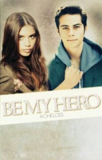 Be My Hero {Teen Wolf: Stiles Stilinski}