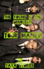 The Young & The Mindless: Tour Diaries! by YayaStories14