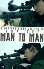 Man To Man by Pop_Off